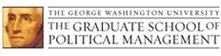 The Graduate School of Political Management at George Washington University